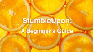 StumbleUpon A Beginner's Guide